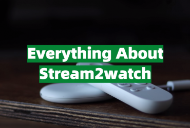 Everything You Need to Know Before Using Stream2watch